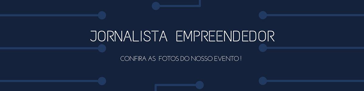 Confira as fotos do evento Jornalista Empreendedor